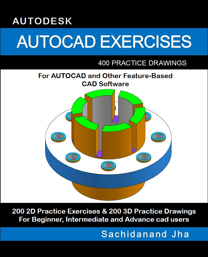 AUTOCAD 2d EXERCISES, AUTOCAD 3d EXERCISES, cad EXERCISES